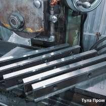 Изготовление ножей для гильотины от производителя по чертежа, в Нижнем Новгороде